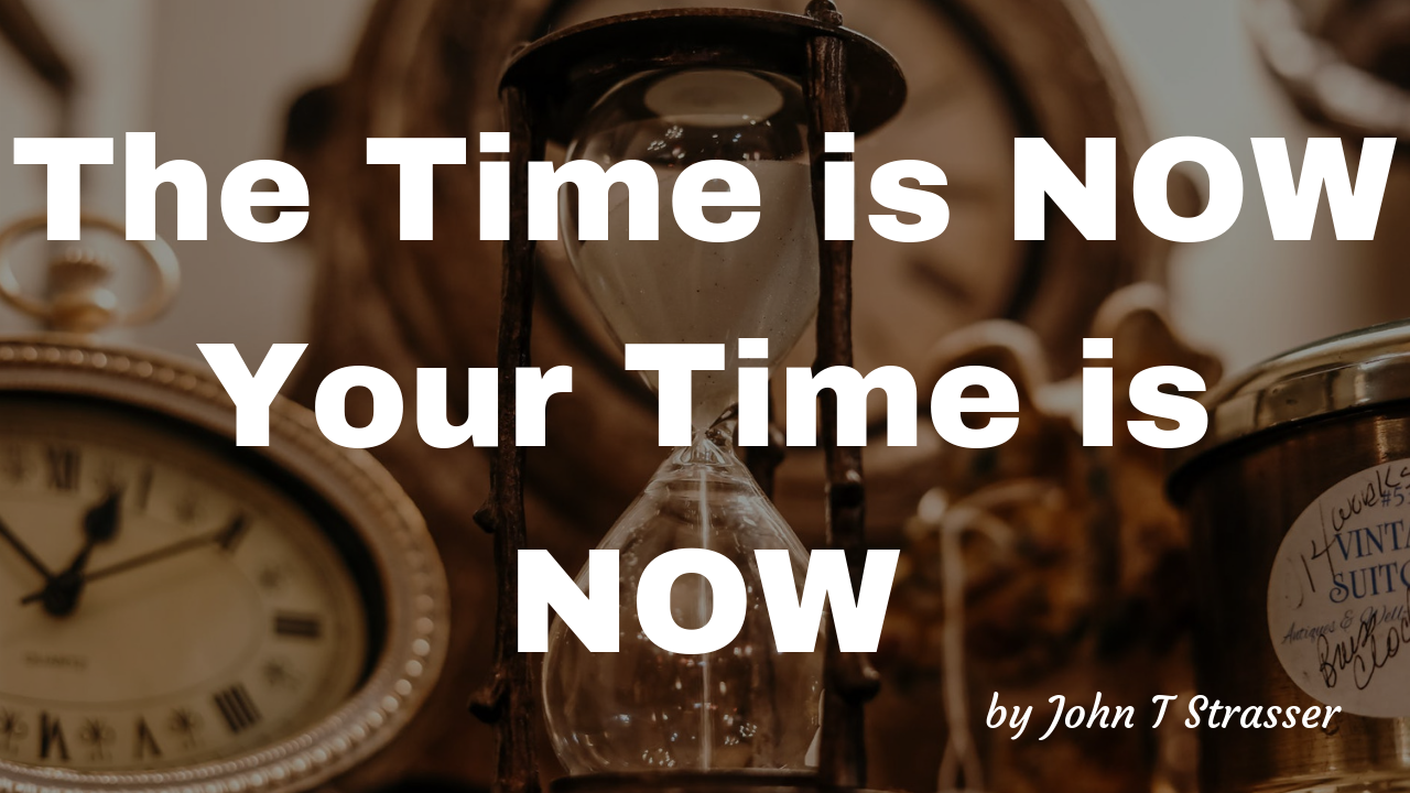 The time is NOW… Your time is NOW.png