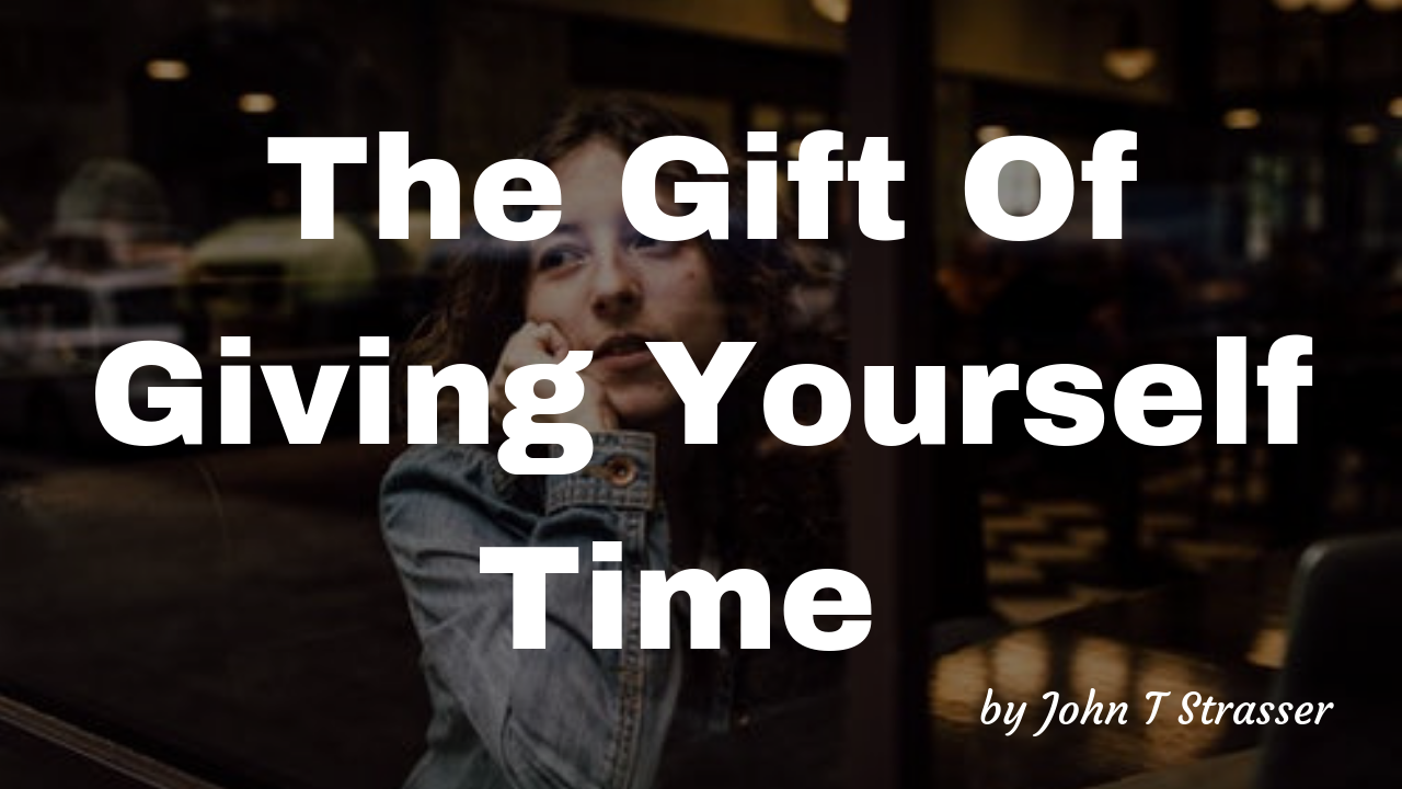 The Gift Of Giving Yourself Time.png