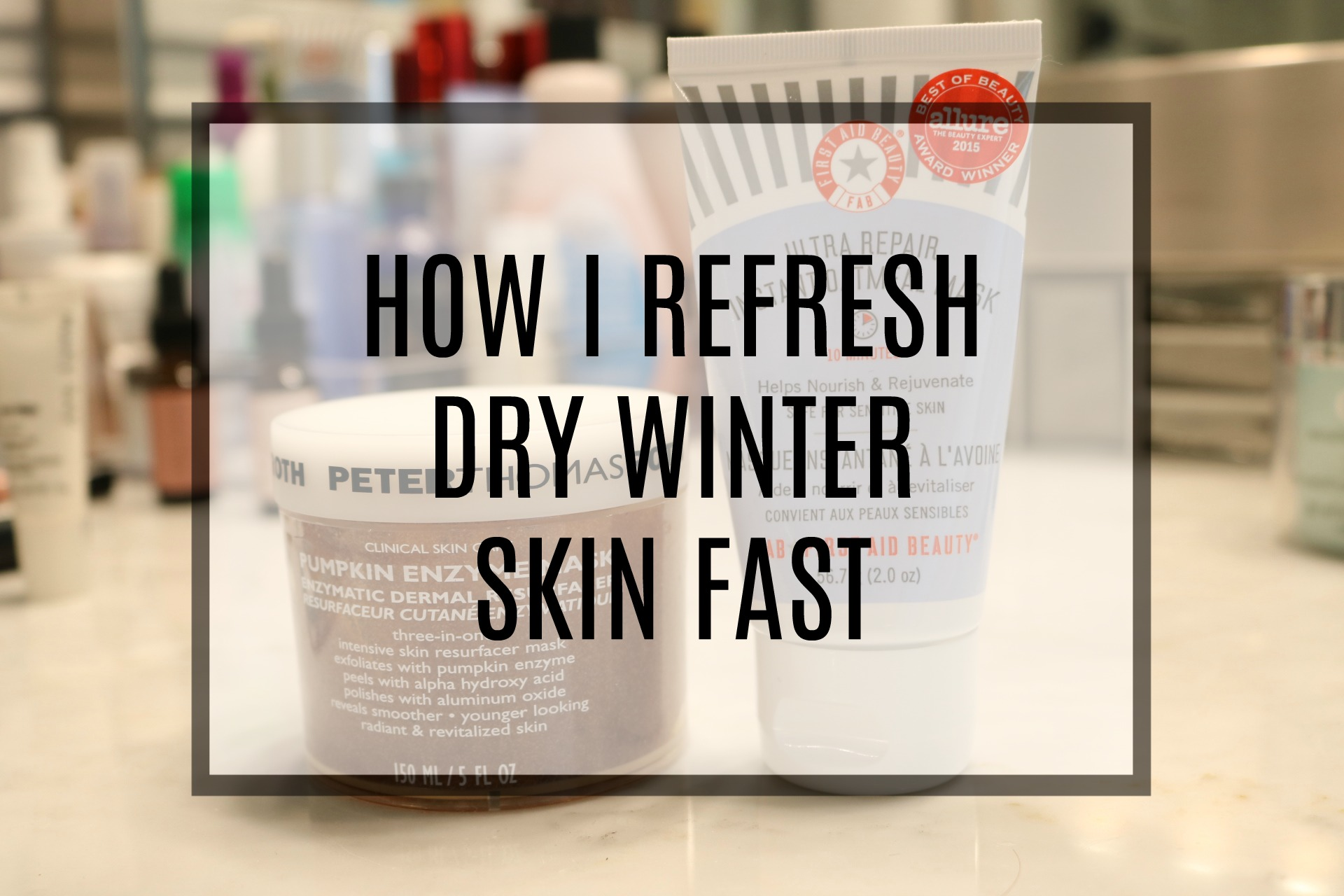 Refresh Dry Winter Skin Fast