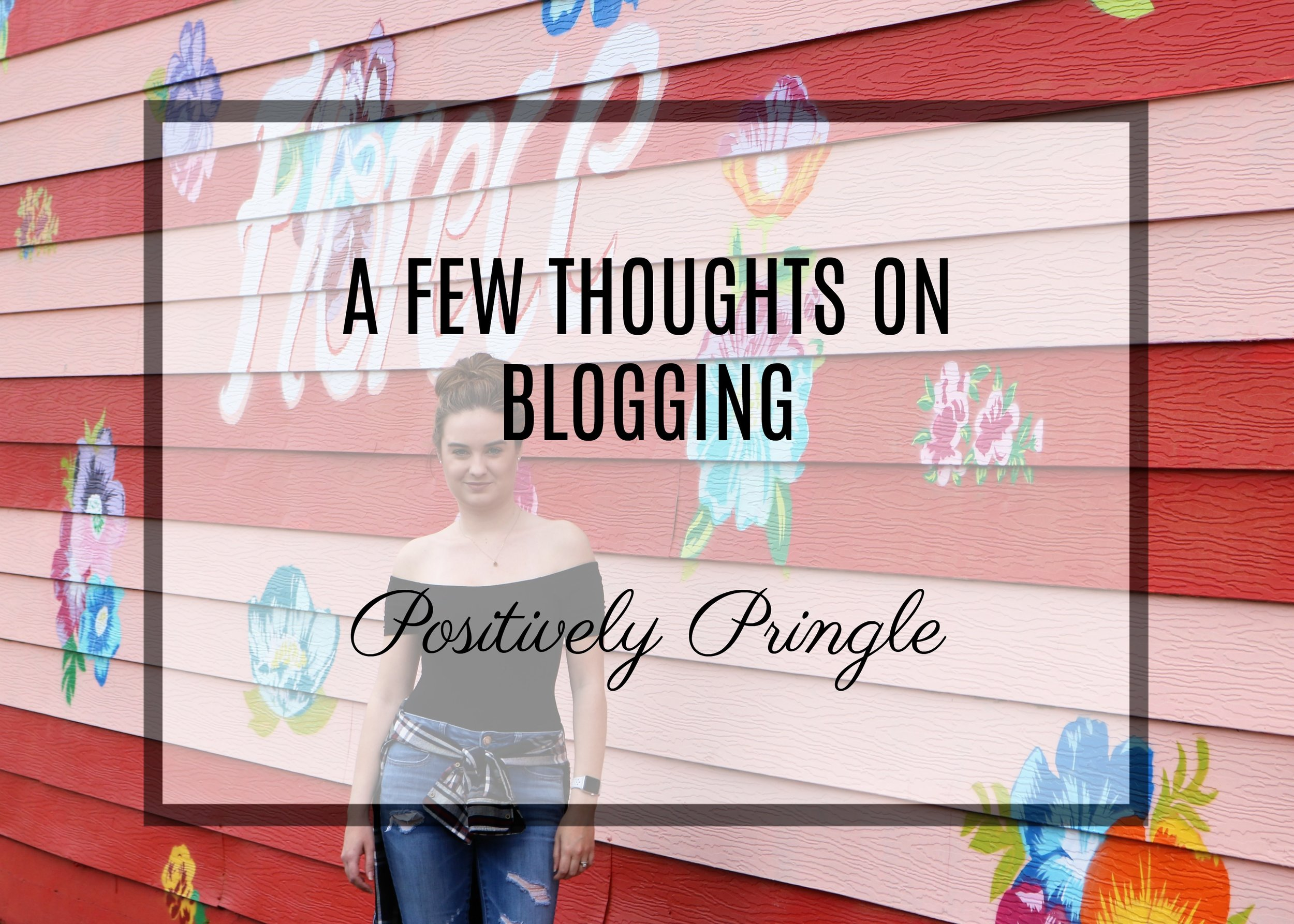 thoughts on blogging positively pringle