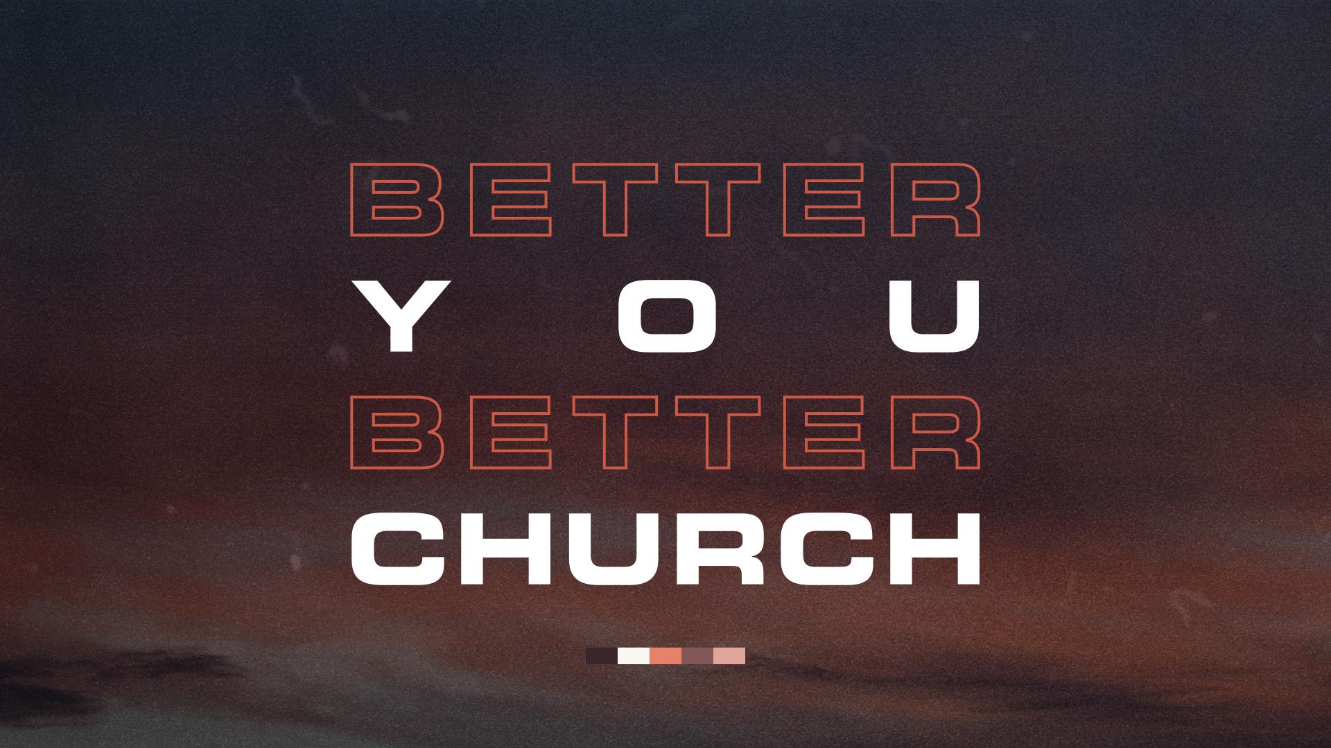 Better You Better Church.jpg