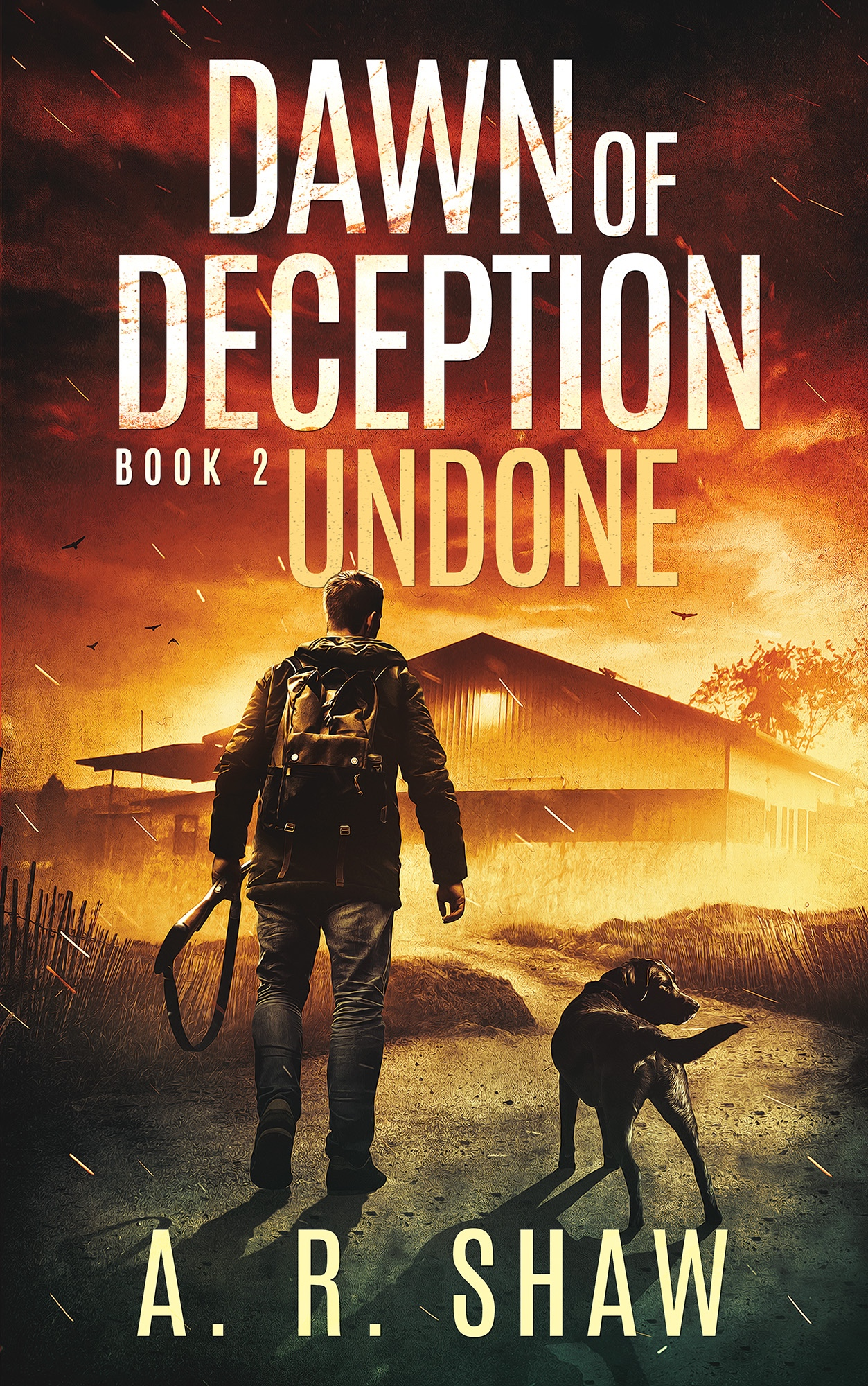 Dawn of Deception - Undone - Book 2 - Sometimes you just have to fight.Read FREE on Kindle Unlimited how author A. R. Shaw delivers another far too plausible post-apocalyptic scenario challenging human survival.* Though she prepared, her most precious commodity is taken from her. * With pure will, Sloane Delaney finds a way to fight back. * Kent finds, despite his lack of skills, he'll do anything to save those he's come to love. * Wren lives through a horror no one imagined.___________________________________________