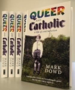 Queer and Catholic by Mark Dowd