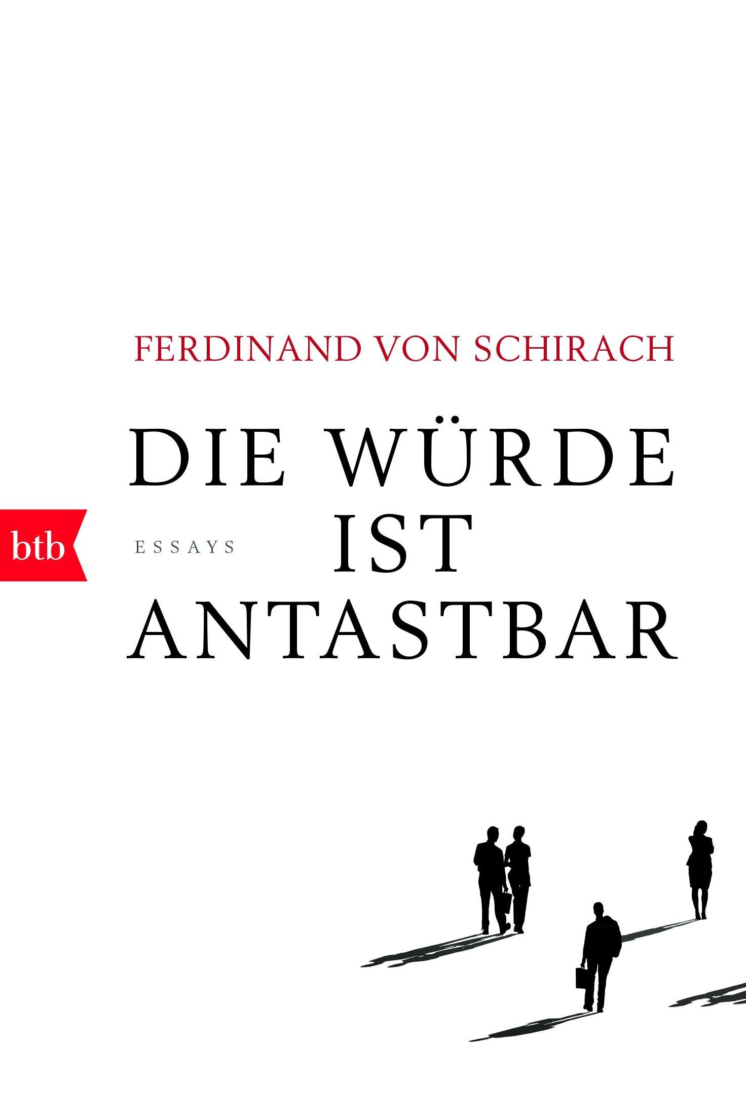 Die Würde ist antastbar - Ferdinand von Schirachbtb Verlag / February 2017