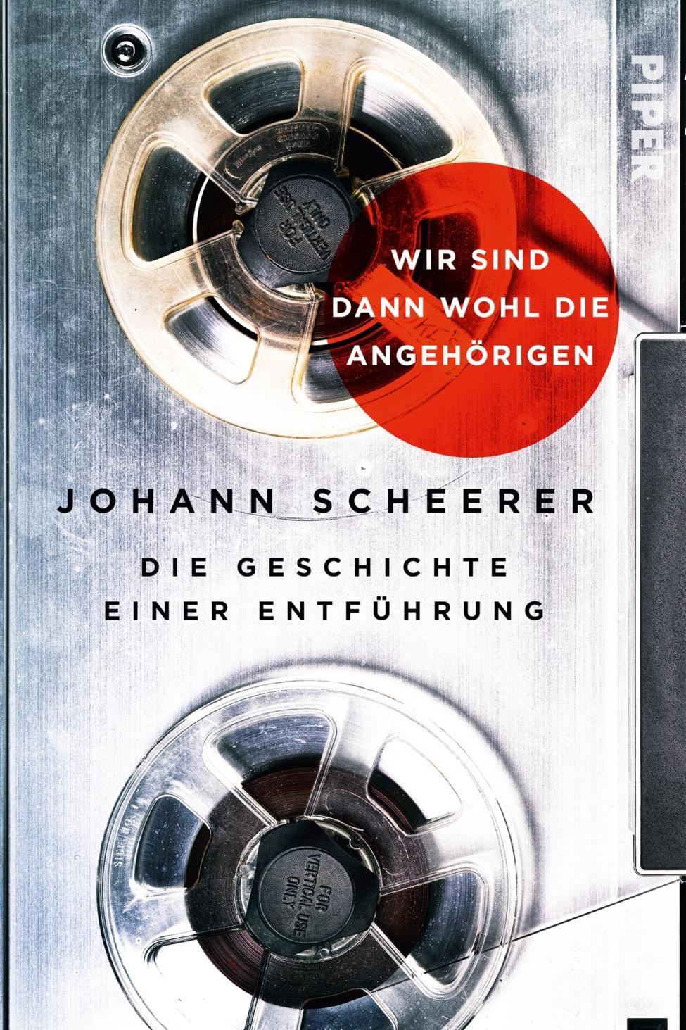 Wir sind dann wohl die Angehörigen - Johann ScheererPiper / März 2018
