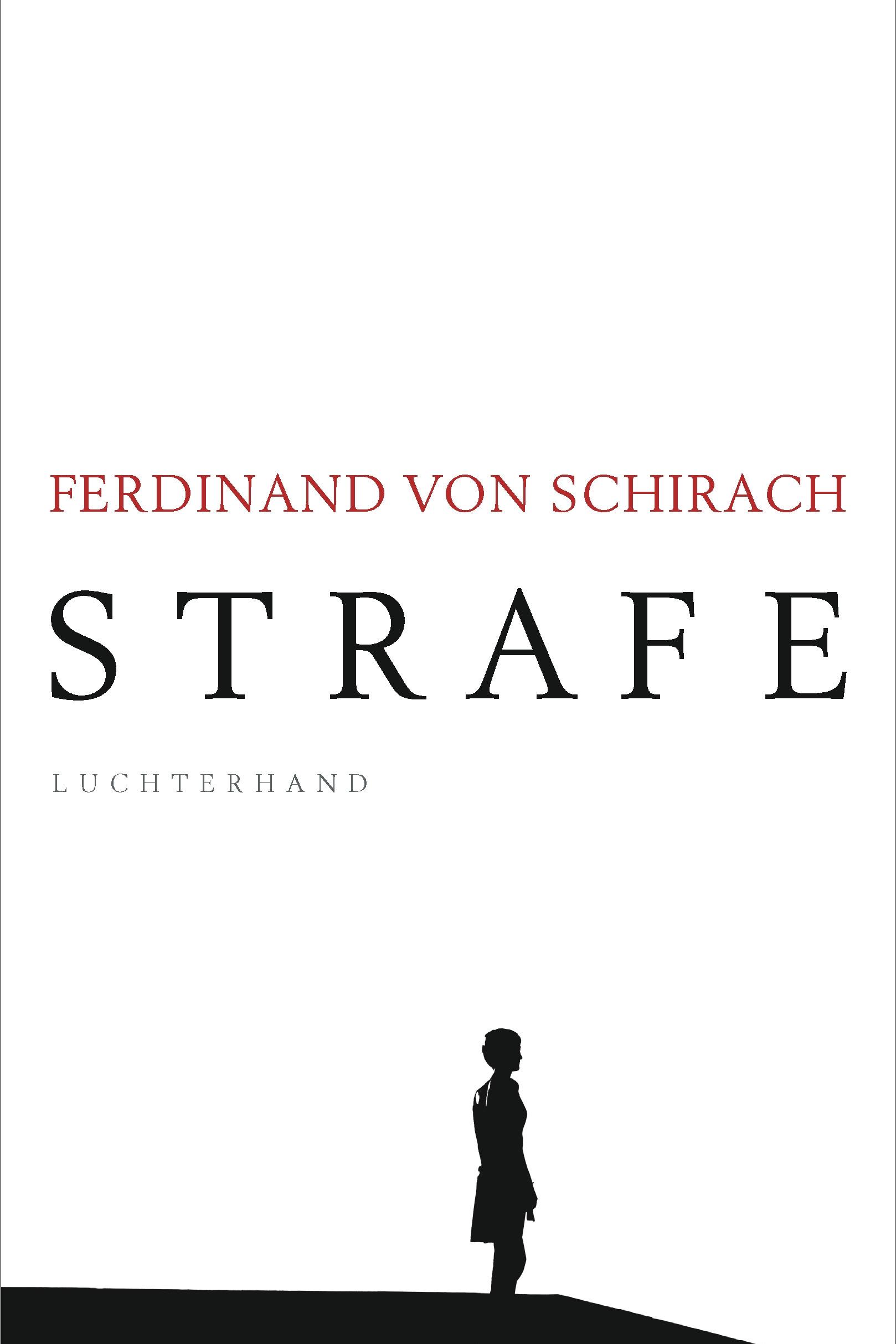 Strafe - Ferdinand von SchirachLuchterhand / March 2018