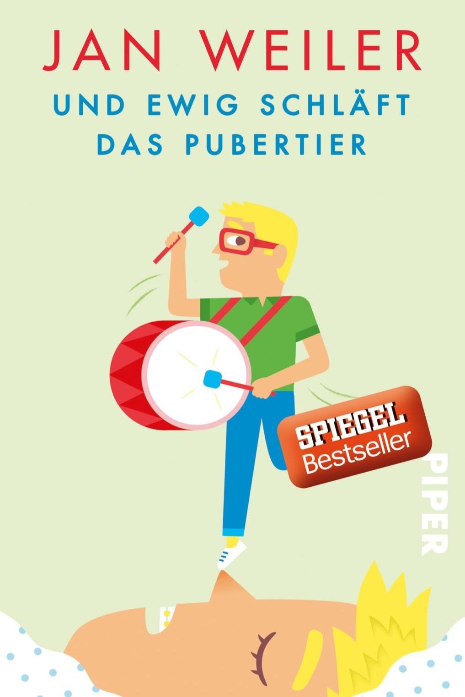 Und ewig schläft das Pubertier - Jan WeilerPiper / Juli 2017