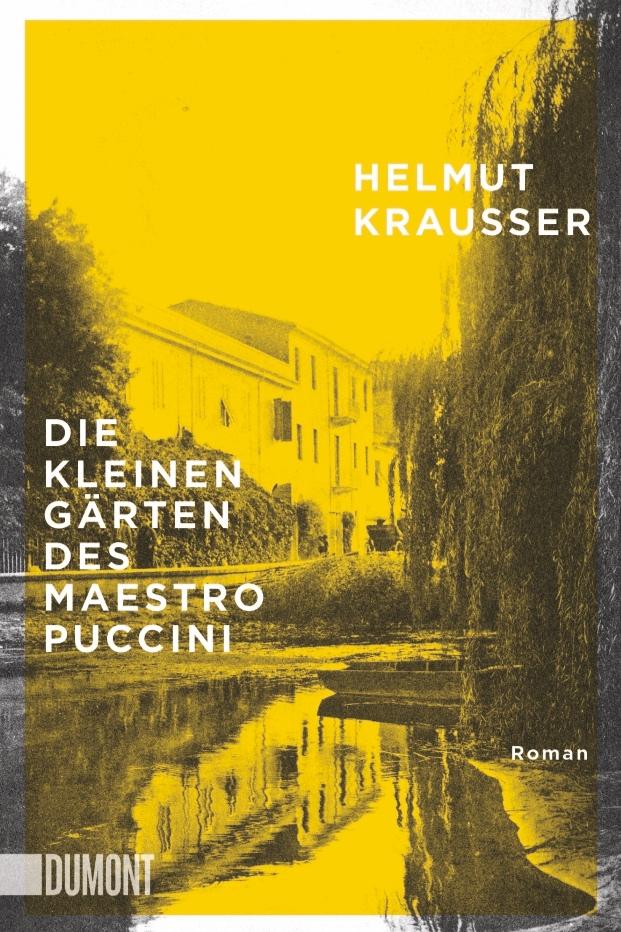 Die kleinen Gärten des Maestro Puccini - Helmut KrausserDumont / Februar 2019