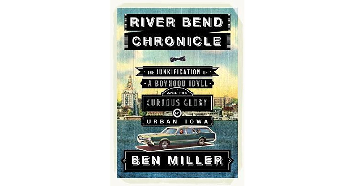 "Published by Lookout Books in March of 2013, Ben Miller's   River Bend Chronicle: The Junkification of a Boyhood Idyll Amid the Curious Glory of Urban Iowa   is a collection of essays that ultimately comes together to form a pulsing, beautifully chaotic memoir. Some of the essays have appeared in magazines like  The Antioch Review ,  Ecotone , and  AGNI . Part of the prologue, ""Bix and Flannery,"" was selected by Louis Menand for inclusion in  Best American Essays . The sixth essay/chapter of the book, ""In Hickey's Havana,"" originally appeared in  The Normal School #3 ."