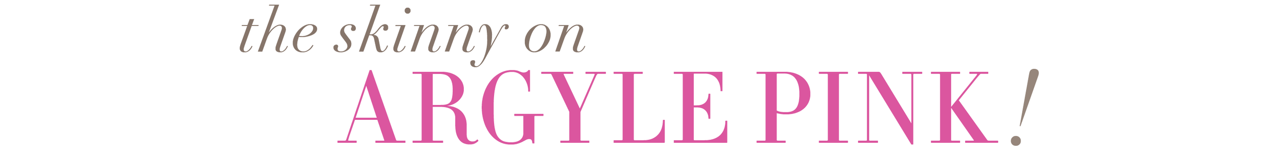 The Skinny on Argyle Pink