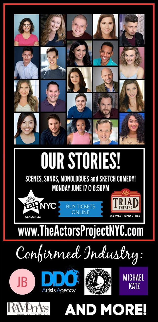 Upcoming Showcase! - As a new member of The Actor's Project NYC, I will be performing on opening night Our Stories 6/17/19 at 6:50pm!
