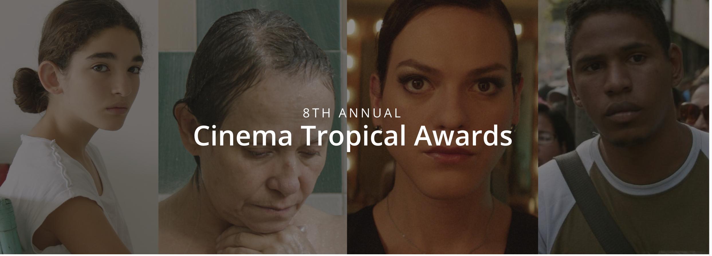8th Annual Cinema Tropical Awards