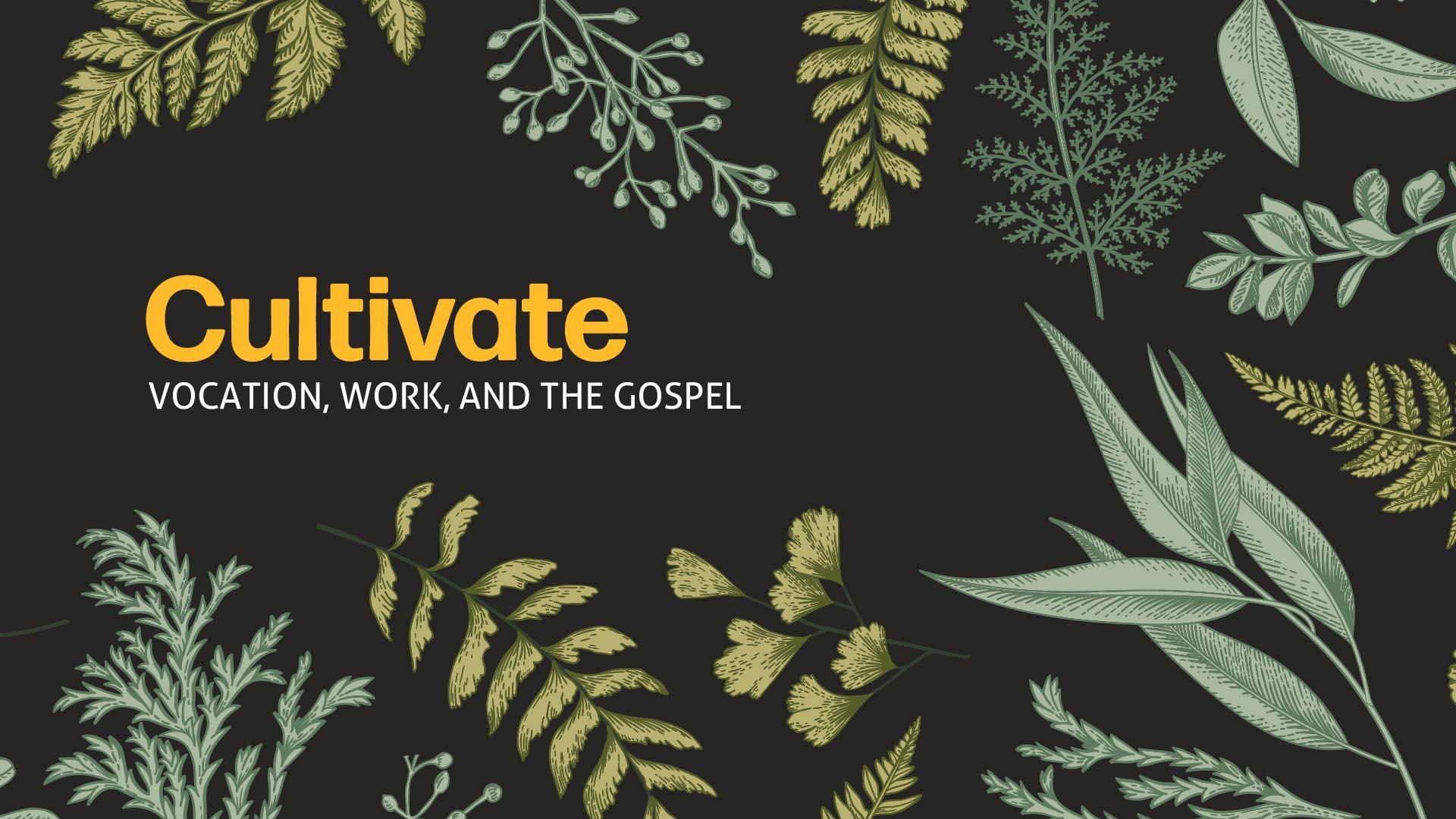 Cultivate Sermon Series.jpg