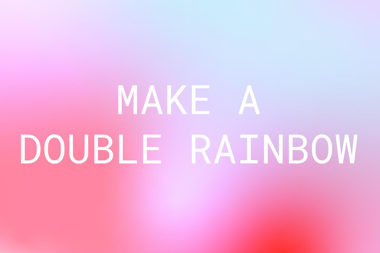 WNSA_MAKE_A_DOUBLE_RAINBOW.jpg