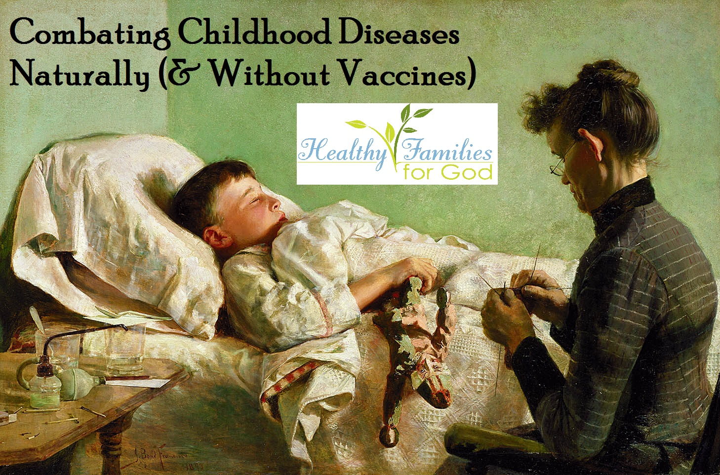 Combatting childhood diseases naturally (and without toxic vaccines) by HFFG