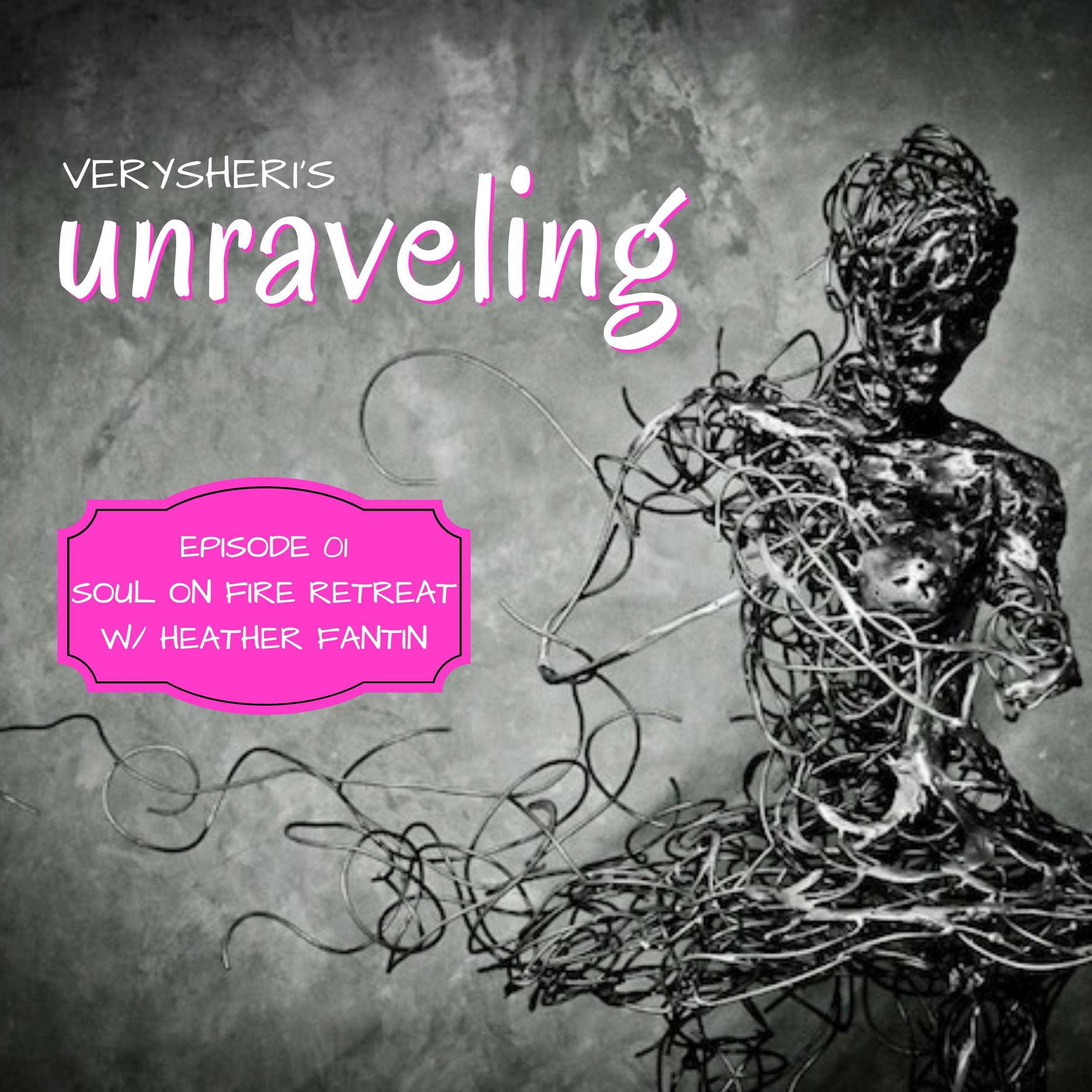 unraveling podcast_01 w.Heather Fantin.jpg