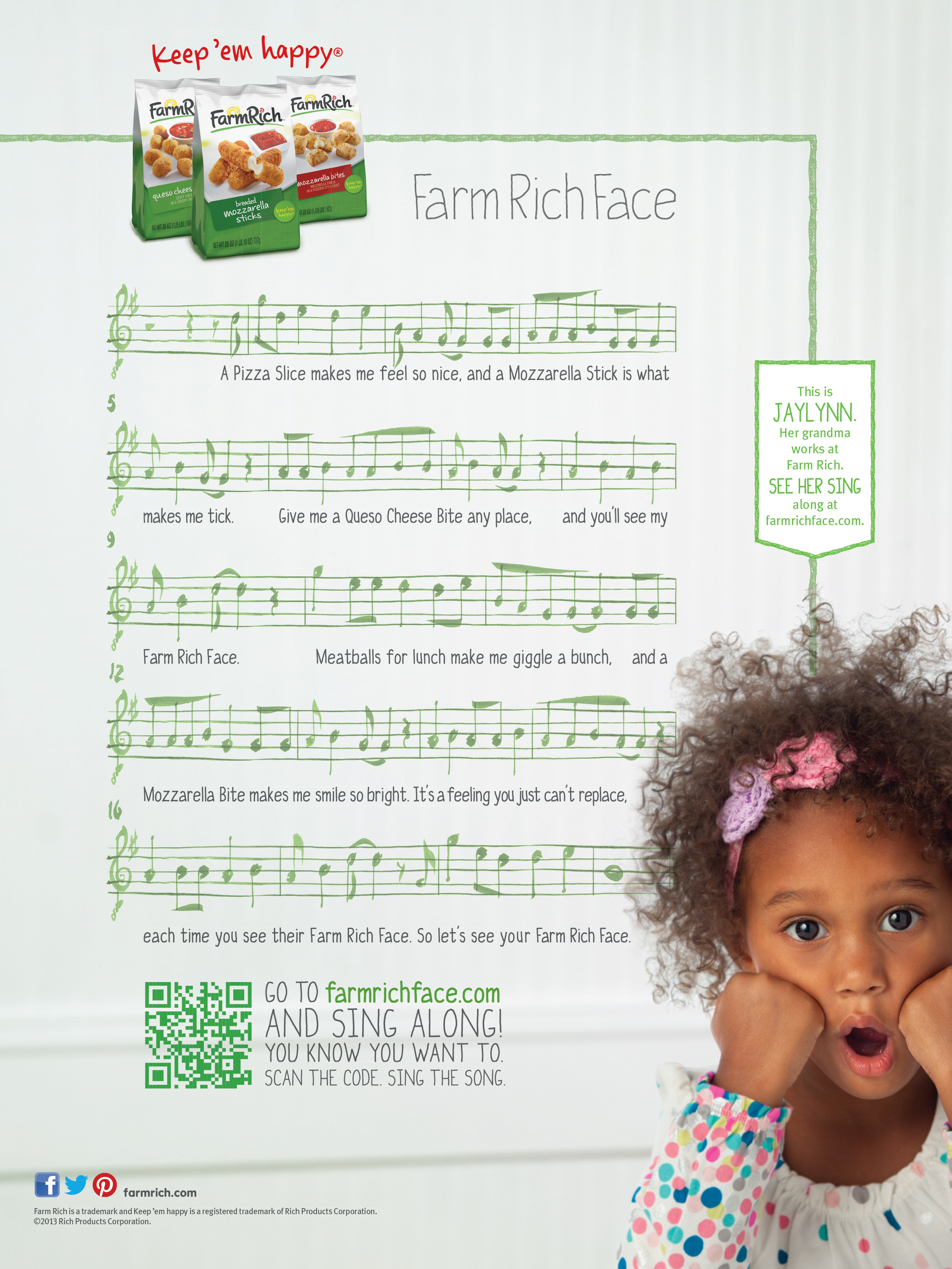 Our  Farm Rich Face  jingle was so successful (and so beloved by our clients) it grew to touch every aspect of our campaign.