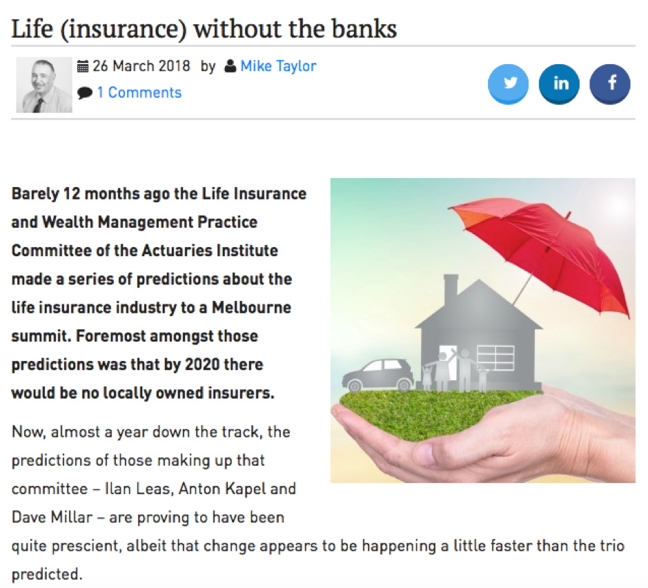Life (insurance) without the banks - Money Management - Excerpt: '...the predictions of those making up that committee...are proving to have been quite prescient'