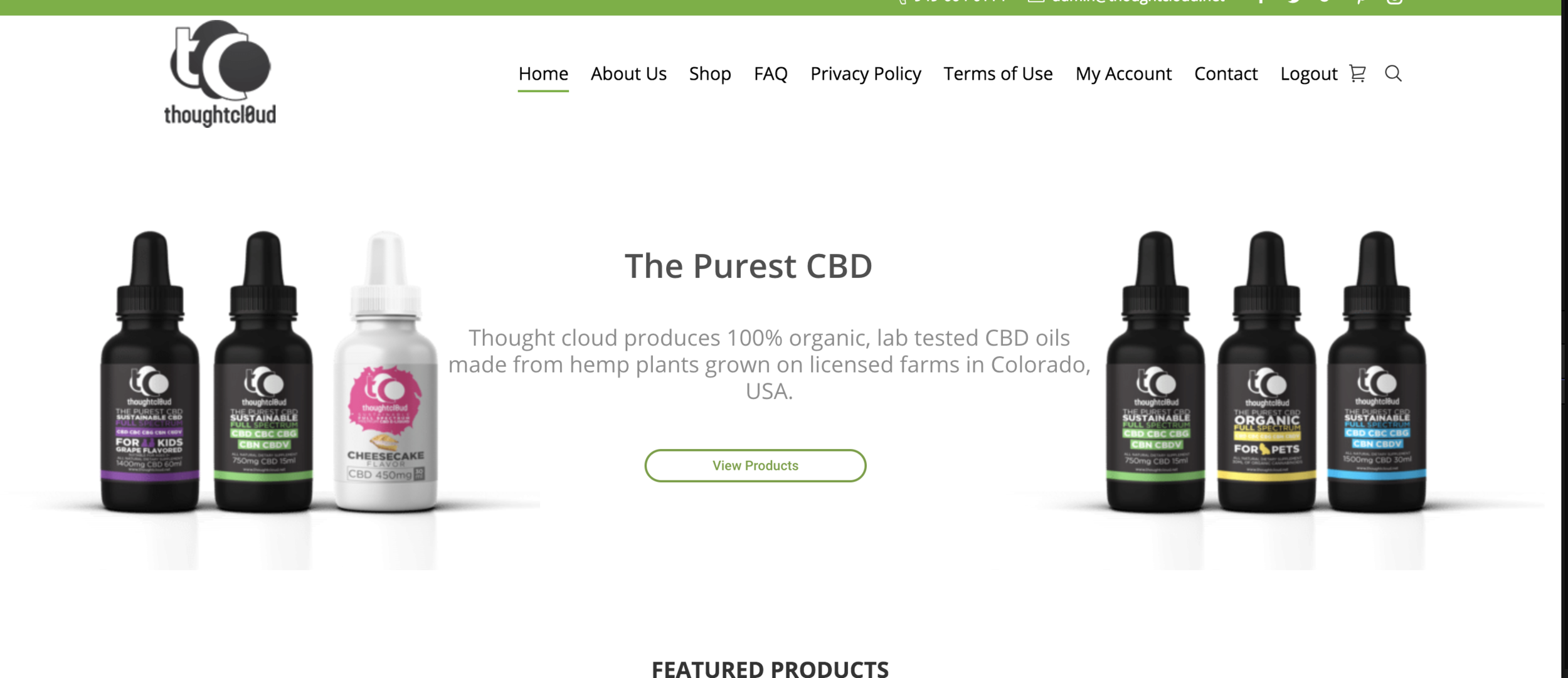 Thoughtcloud is committed to bringing its customers the purest and highest grade CBD products on the planet and are proud to offer all-natural, lab-tested, organic CBD oil for your overall health and wellbeing. Our vision at Thoughtcloud is to produce organically sustainable plant medicine that will promote an enhanced metabolic homeostasis, improved immune function, and assist in enhancing mental well-being. Overall system-wide treatment at the level of the chromosome is the focus with Thoughtcloud CBD. We focus on treating the system and not the symptoms. Check it out  here
