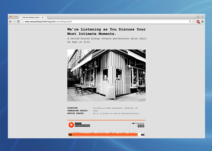 """Each audio post was titled """"We're listening (as you do whatever it is you're doing)."""" Like this one where """"we're listening as you discuss your most intimate moments."""" Hear the audio  here ."""