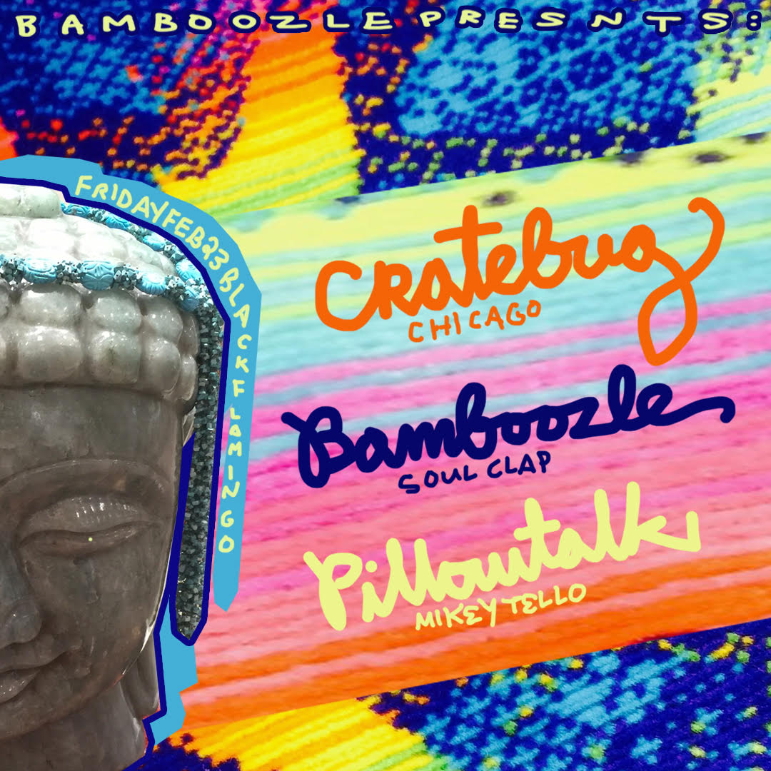 """Bamboozle presents :  ⭐ PillowTalk : PillowTalk is more than a whispered chat before bed but is that groovy, soulful, electronic music band who have been gifting you songs from the heart since 2011. Born that summer in the Lower Haight District of San Francisco by members Sammy Doyle, Ryan Williams and Michael Tello, their music fuses the sounds of classic R&B, boogie and disco with underground house and indie dance. Soundcloud : https://soundcloud.com/pillow-talk-1   ⭐ Cratebug : Cratebug is a DJ since 1983, producer and remixer since 2009. Producer/Remixer since 2009. He has vinyl releases on Lumberjacks In Hell, Grimy Edits, Tugboat Edits, Persnickety Sounds and Bug Records! Soundcloud : https://soundcloud.com/cratebug-edits   ⭐ Bamboozle ( Soul Clap ) : Boston-bred, NYC residing Bamboozle is part of the duo Soul Clap. He came of age with a mission to understand this history of dance music, and to recognize that """"House wears many hats"""". Weaving a tapestry of sound that draws influence from Hip-Hop, Funk & Soul, and Disco, Soul Clap creates a truly unique House style all of their own. Always pushing new boundaries, always traveling through time and space, The Clap is on a mission to change the world one dance floor at a time. Soudcloud : https://soundcloud.com/soulclap     Facebook event   Free on  RSVP  before 12am 21+"""