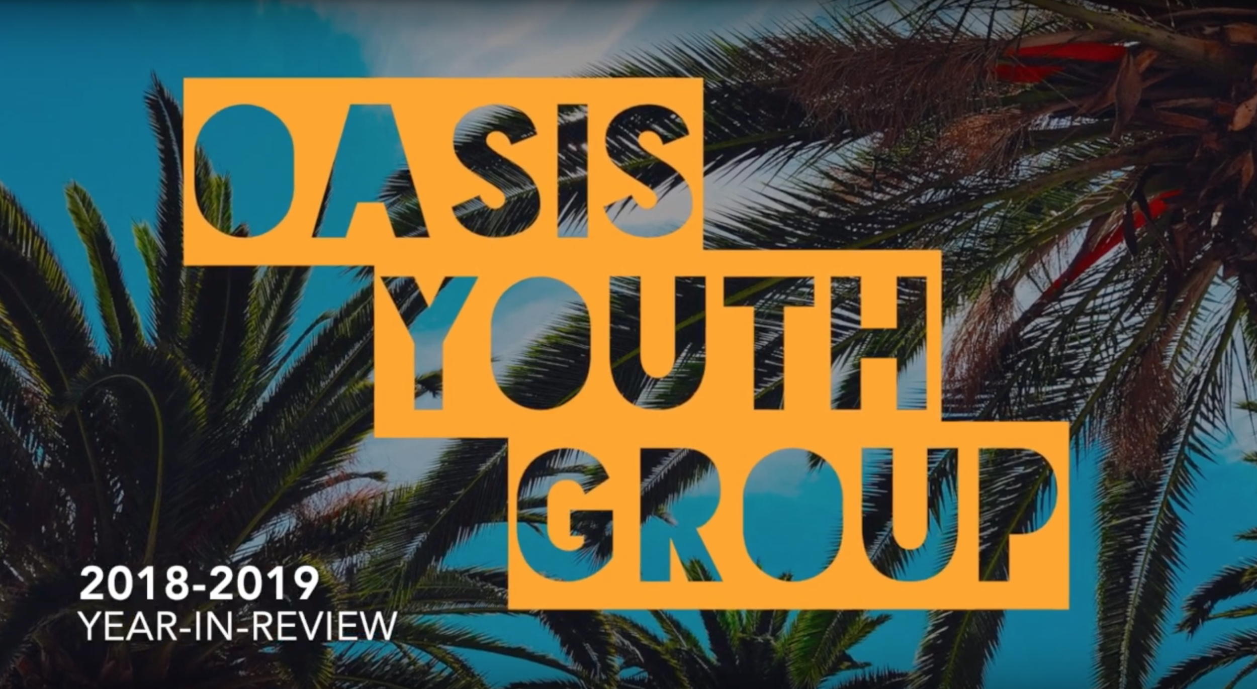 CLICK ABOVE TO SEE THE OASIS YEAR-IN-REVIEW VIDEO!