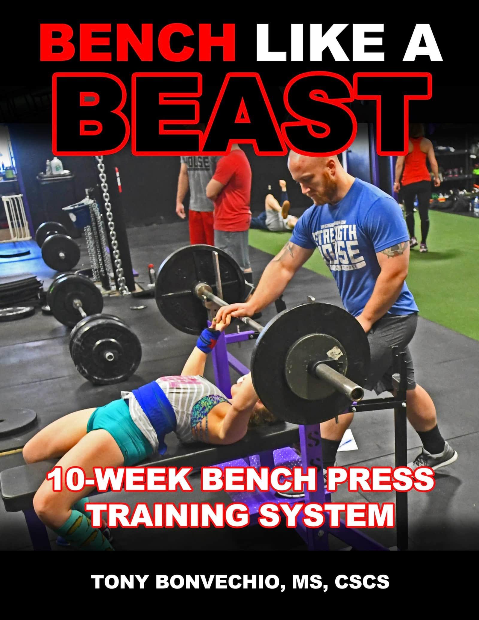 Bench Like a Beast - By Tony Benvechio
