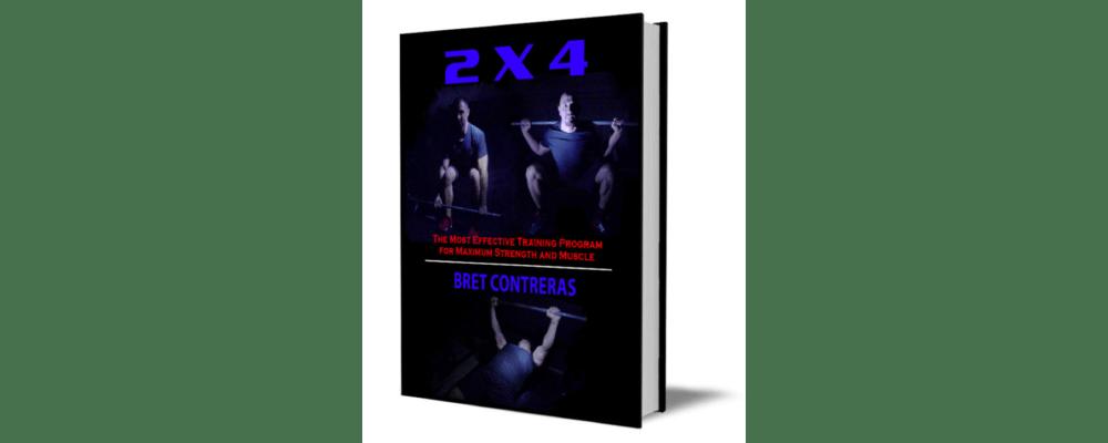 2 X 4 Training Program - By Bret Contreras