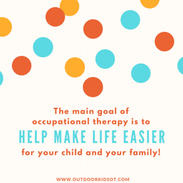 the-main-goal-of-occupational-therapy-is-to-help-make-life-eaiser-for-your-child-can-your-fmaily.png