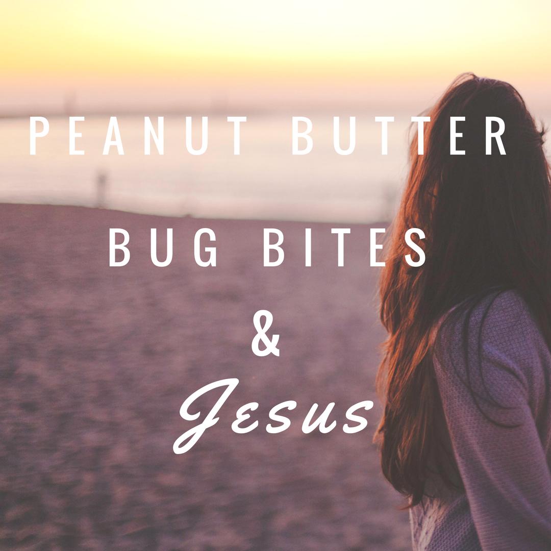 Bug Bites, Peanut Butter and Jesus Title Image.png