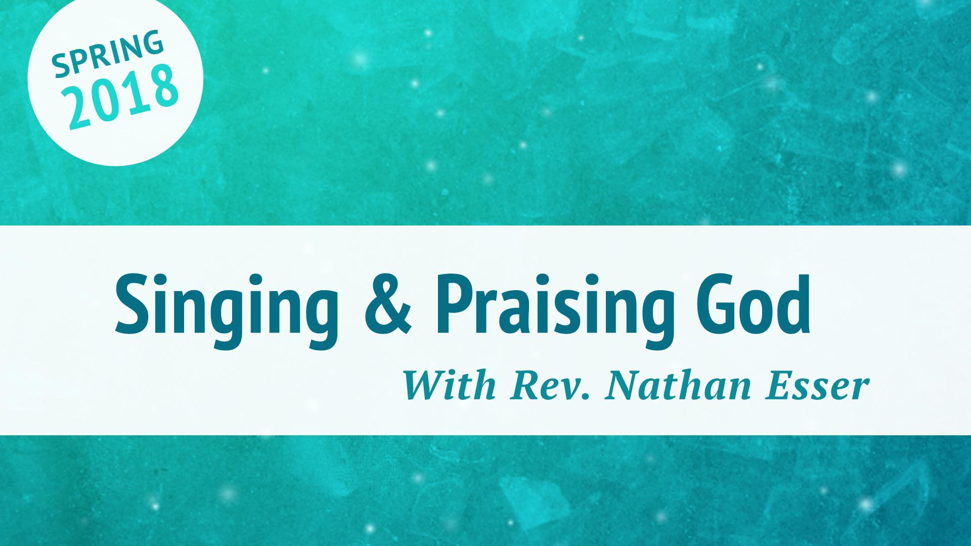 Singing and Praising God