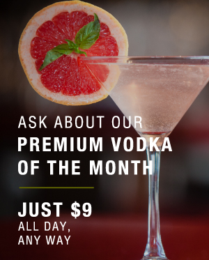 Pacifica Seafood Happy Hour: Any Vodka Any Time, only $8 at the bar