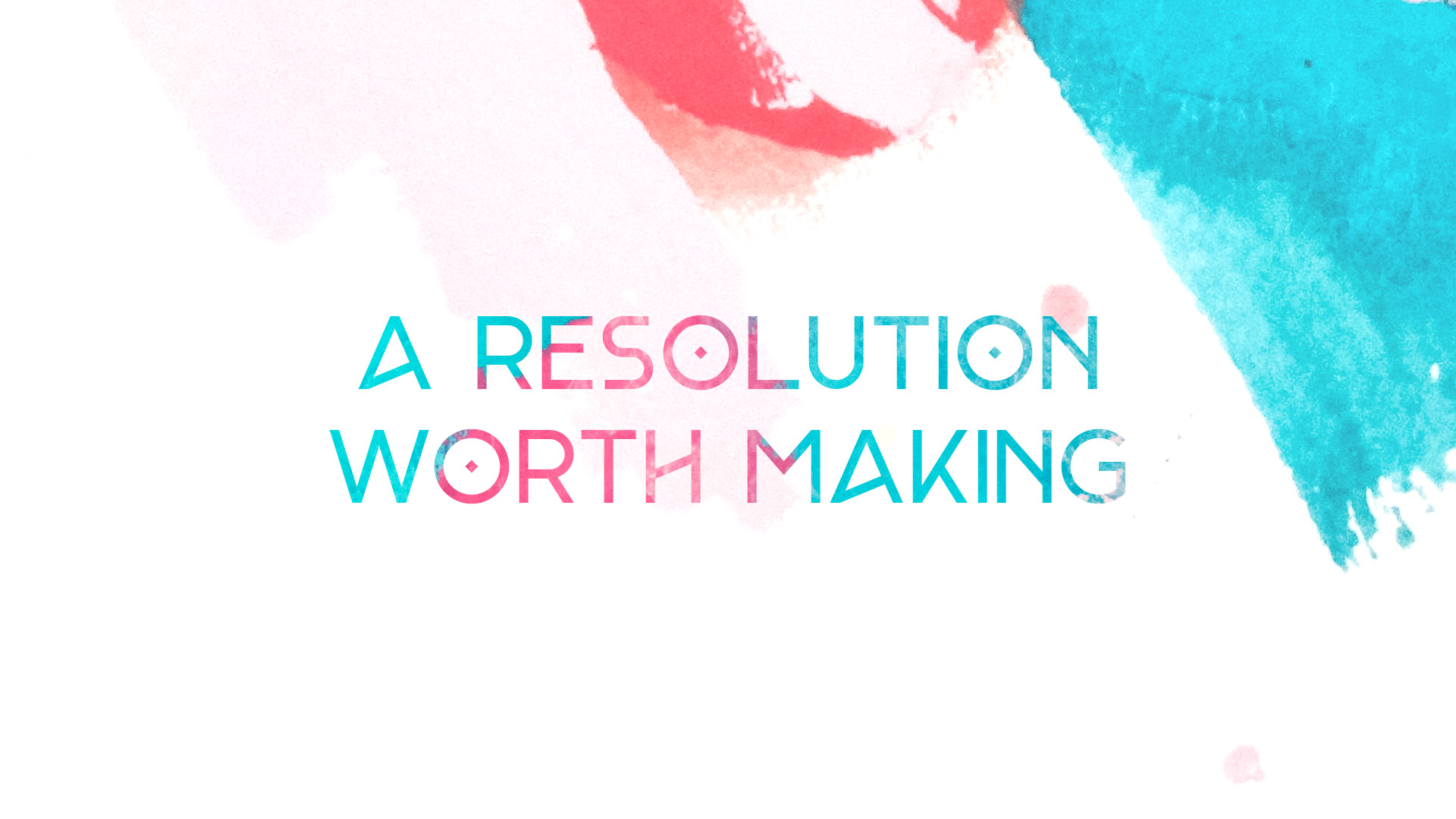 A Resolution Worth Making