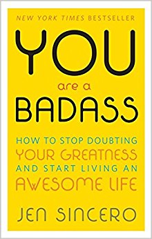 You Are a Badass- How to Stop Doubting Your Greatness and Start Living an Awesome Life  _feminest 2017 book list.jpg