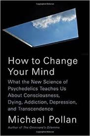 How to Change Your Mind by Michael Pollan .jpeg