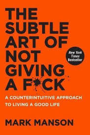 The Subtle Art of Not Giving a F*ck- A Counterintuitive Approach to Living a Good Life by Mark Manson.jpeg