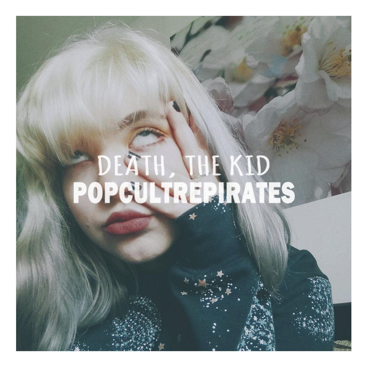 Death, The Kid. (Demos) - PopCulturePirates