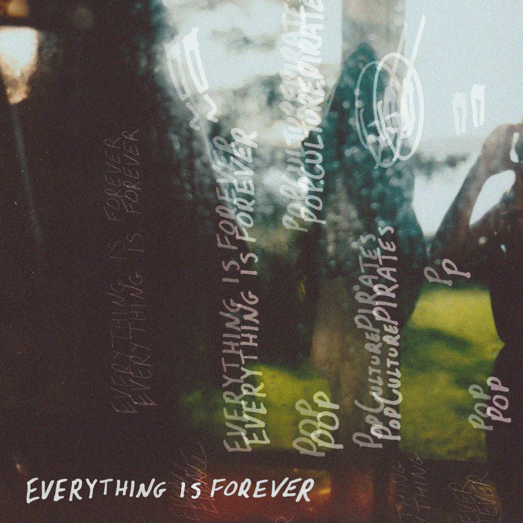 Everything Is Forever (Single) - PopCulturePirates