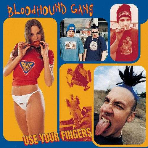 "Bloodhound Gang ""Use Your Fingers"" - Mixed"