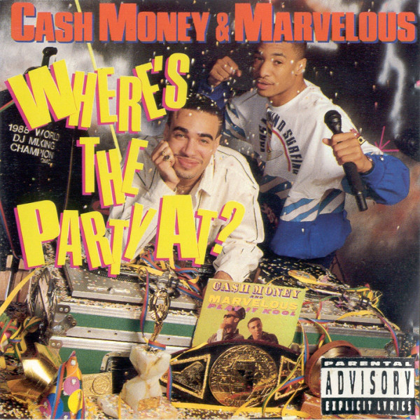 "Cash Money & Marvelous ""Where's The Party At?"" - Producer, Engineer, Mixer"