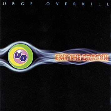 "Urge Overkill ""Enter The Dragon"" - Producer, Engineer, Mixer"
