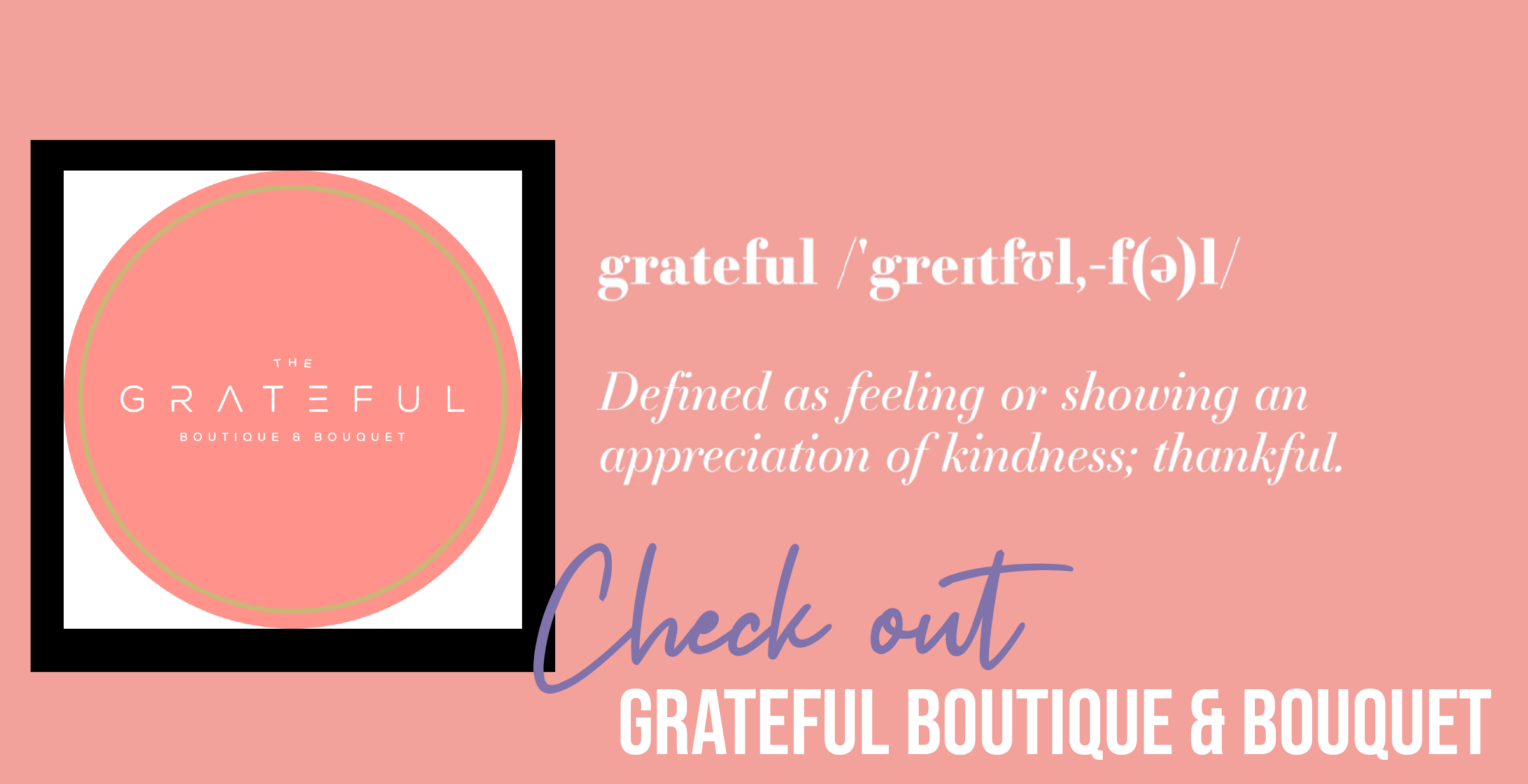 Check out GRATEFUL BOUTIQUE & BOUQUET