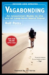 Vagabonding   by Rolf Potts    Most helpful with:  Travel   Page count:  224   Buy now  for $13.99 AUD