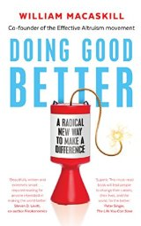 Doing Good Better   by William MacAskill    Most helpful with:  Mindfulness, Philanthropy   Page count:  274   Buy now  for $7.12 AUD