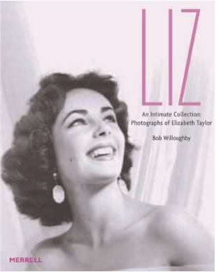 Liz. An Intimate Collection: Photographs of Elizabeth Taylor - by Bob Willoughby