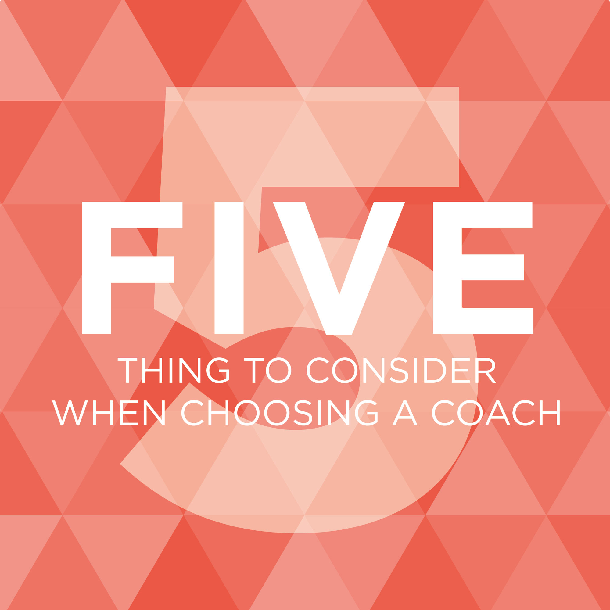 5-Things-to-Consider-when-Choosing-a-Coach.png