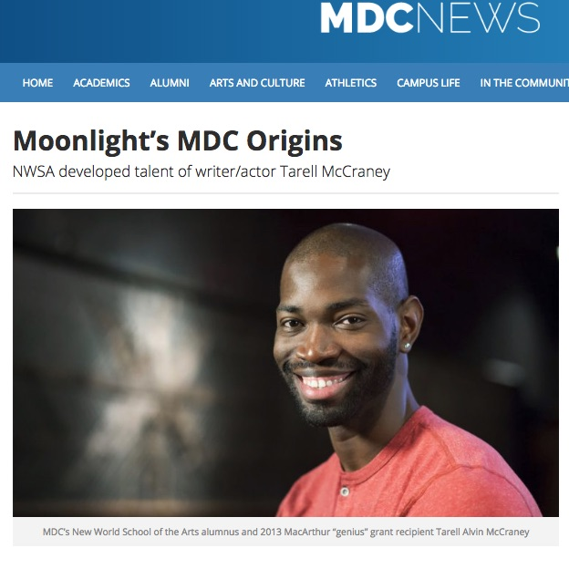 Moonlight's  MDC Origins .  MDC News  (Miami Dade College). It was the kind of fateful coincidence that makes you think that Tarell Alvin McCraney's story was so urgent, and the moment so precise, that fortune intervened...