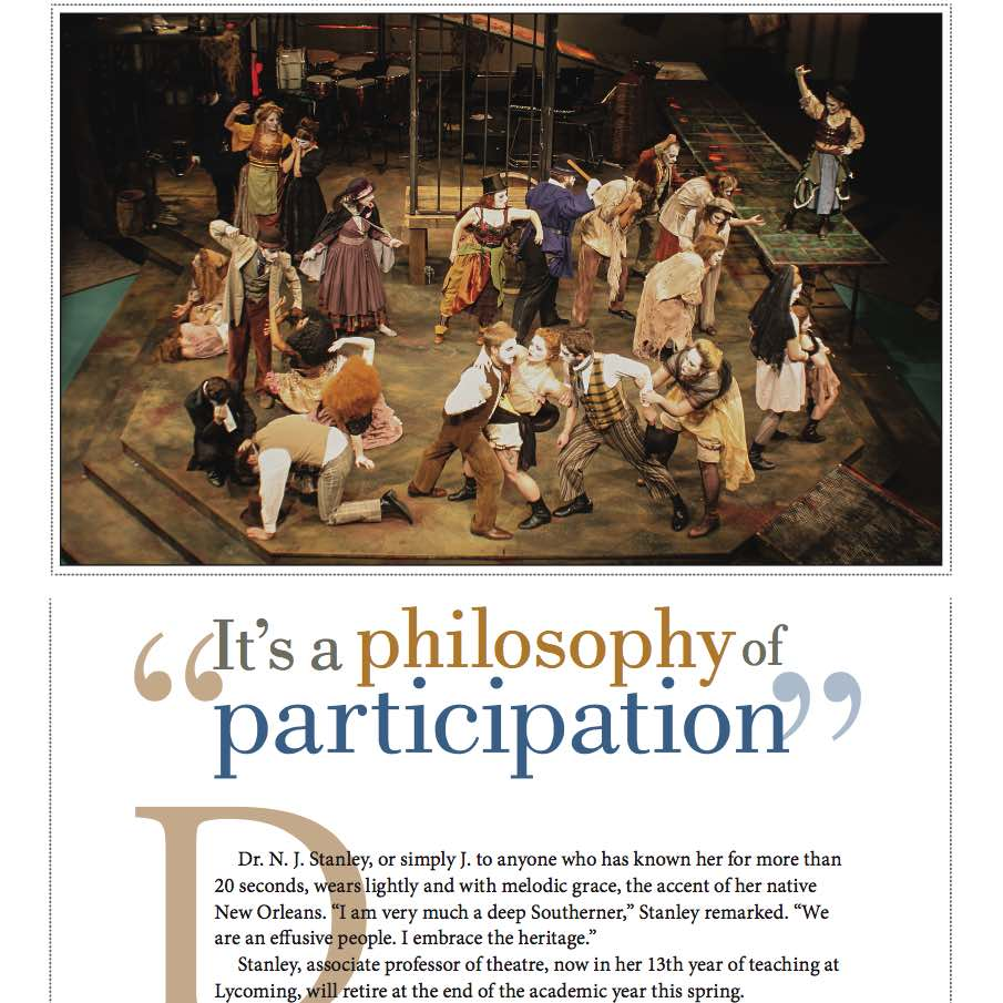 """It's a Philosophy of Participation ,  Lycoming Magazine . Dr. N. J. Stanley, or simply J. to anyone who has known her for more than 20 seconds, wears lightly and with melodic grace the accent of her native New Orleans. """"I am very much a deep Southerner...."""""""