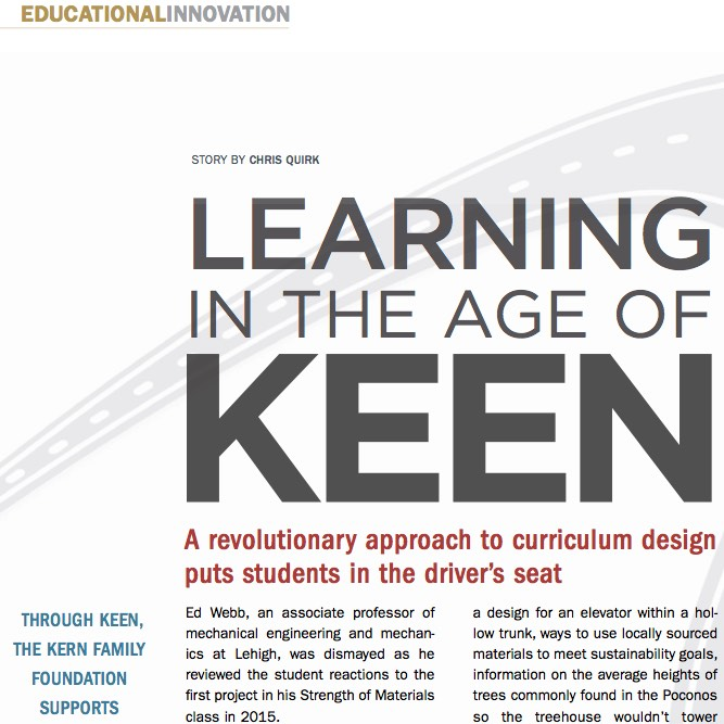 Learning in the Age of KEEN ,  Resolve  (Lehigh University). Ed Webb, an associate professor of mechanical engineering and mechanics at Lehigh, was dismayed as he reviewed the student reactions...