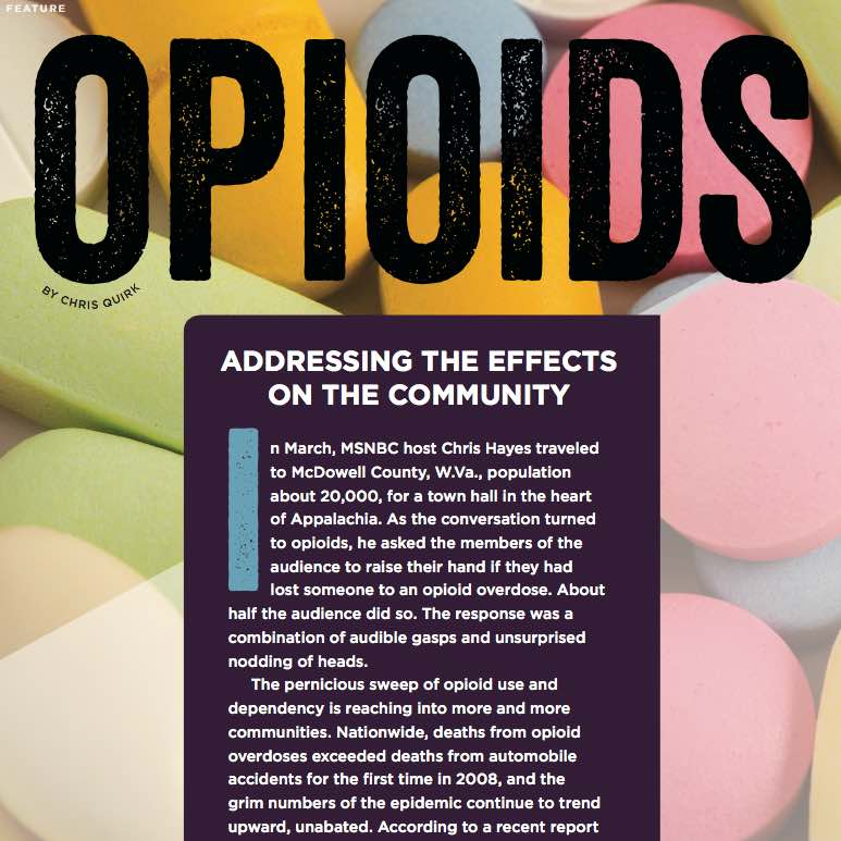Fighting the Opioid Epidemic in the Community ,  Lycoming Magazine . In March, MSNBC host Chris Hayes traveled to McDowell County, W. Va., population about 20,000, for a town hall in the heart of Appalachia. As the conversation turned...